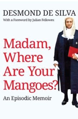 Madam, Where Are Your Mangoes? by Desmond de Silva, QC released here on Friday