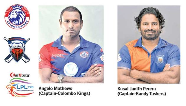 Angelo Mathews  (Captain-Colombo Kings)-Kusal Janith Perera  (Captain-Kandy Tuskers)