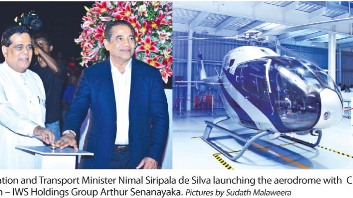 Aviation and Transport Minister Nimal Siripala de Silva launching the aerodrome with  Chairman – IWS Holdings Group Arthur Senanayaka. Pictures by Sudath Malaweera